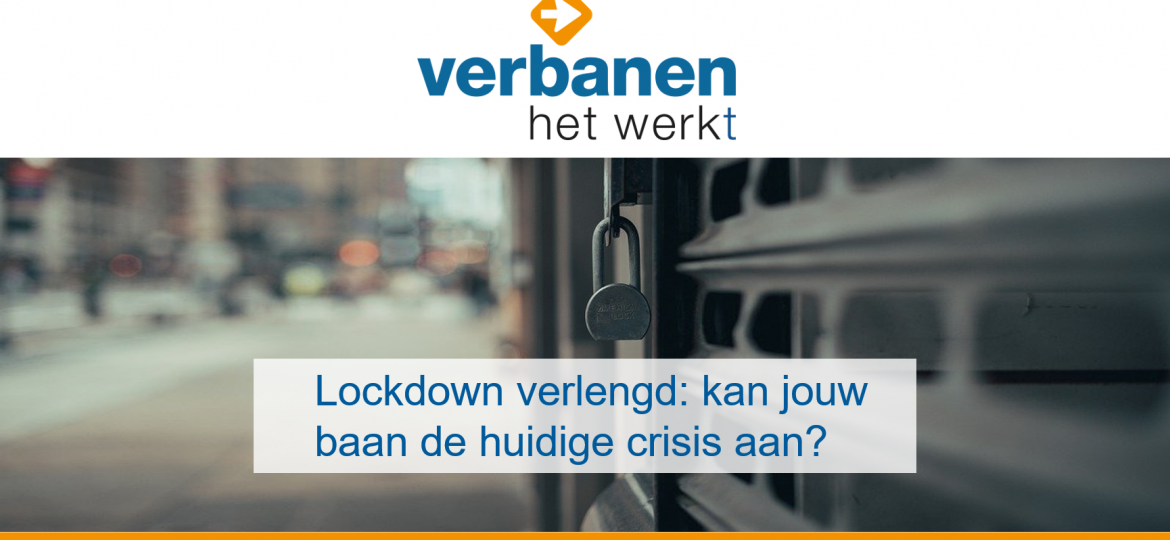 Verbanen Lockdown verlengd